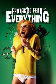 A Fantastic Fear of Everything streaming vf