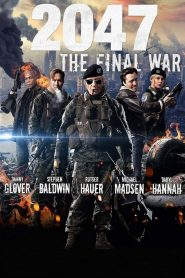 2047: The Final War streaming vf