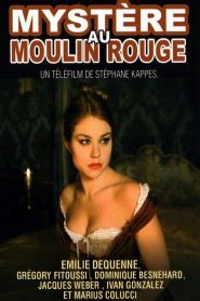 Mystère au Moulin Rouge streaming vf