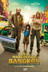 On a marché sur Bangkok streaming vf