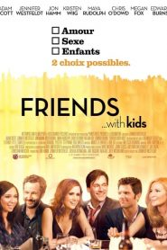 Friends with Kids streaming vf