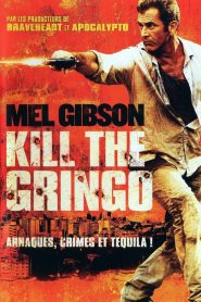 Kill the Gringo streaming vf
