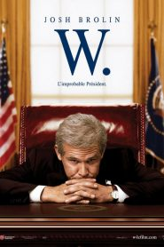 W. – L'improbable Président streaming vf