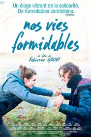Nos Vies Formidables streaming vf