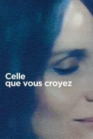 Celle que vous croyez streaming vf