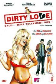 Dirty Love streaming vf