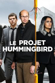 The Hummingbird Project streaming vf