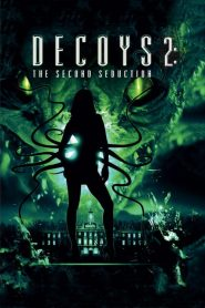 Decoys 2 : Alien Seduction streaming vf
