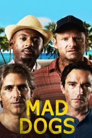 Mad Dogs streaming vf