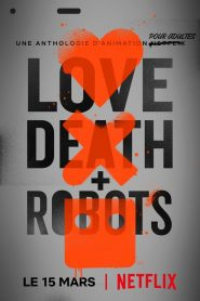 Love, Death & Robots streaming vf